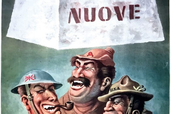 """An illustration by Dante Coscia. It shows a British, Soviet and American soldier embracing and laughing. Above them is a heavy weight attached to a rope. A hand with scissors is about to cut the rope. On the weight, it reads """"Armi Nuove"""" which means """"New Weapons"""". Underneath, the caption reads """"Ridere bene chi ridera ultimo"""" which translates to """"He who laughs last, laughs the best."""""""