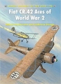 Fiat CR.42 Aces of World War 2 (Aircraft of the Aces Book 90)