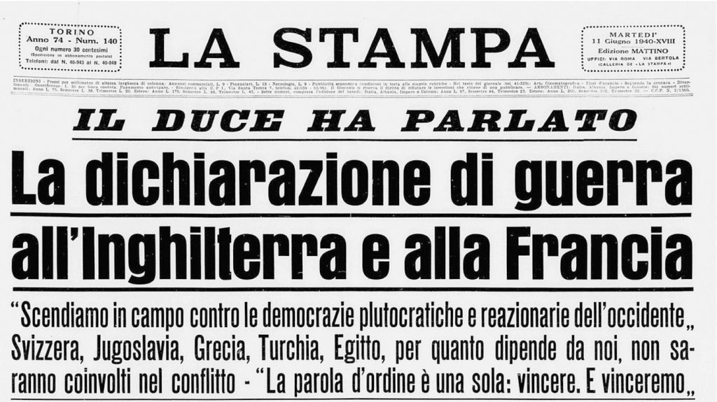 "The 11 June 1940 headline of the newspaper ""La Stampa"" stating the declaration of war against England and France."