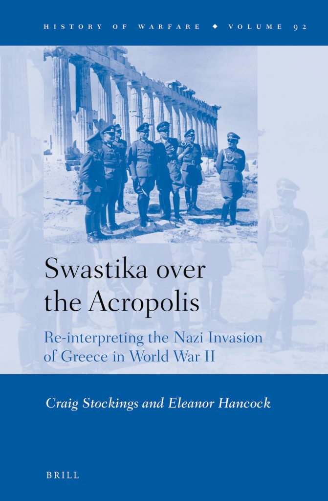 Swastika over the Acropolis (History of Warfare) by Craig Stockings.